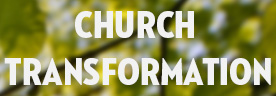 Church Growth and Transformation