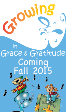 Growing in Grace and Gratitude logo with coming this Fall 2015 title