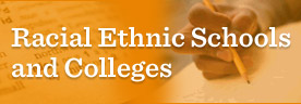 Racial Ethnic Schools and Colleges