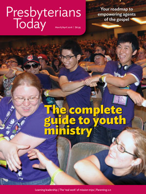 Presbyterians Today Youth Ministry Issue March/April 2016