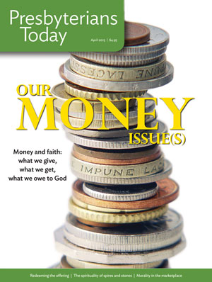Presbyterians Today Money Issue April 2015