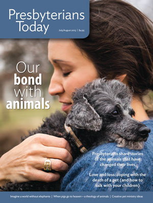 Presbyterians Today Our Bond With Animals Issue July/August 2015